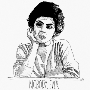 nobody ever